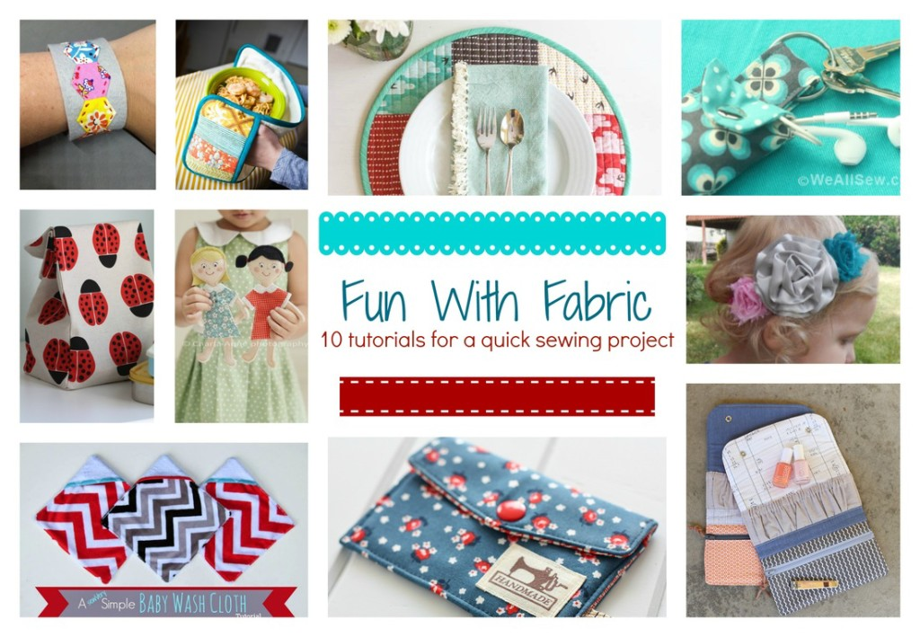 Fun With Fabric: 10 Tutorials for a quick sewing project