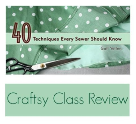 Craftsy Class Review: 40 Techniques Every Sewer Should Know