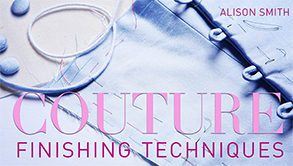 Craftsy Class Review: Couture Finishing Techniques
