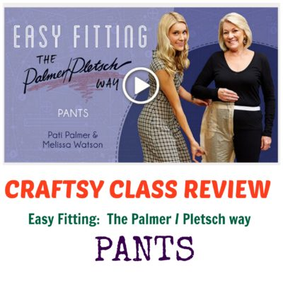Craftsy Class Review Easy fitting The palmer Pletsch Way pants