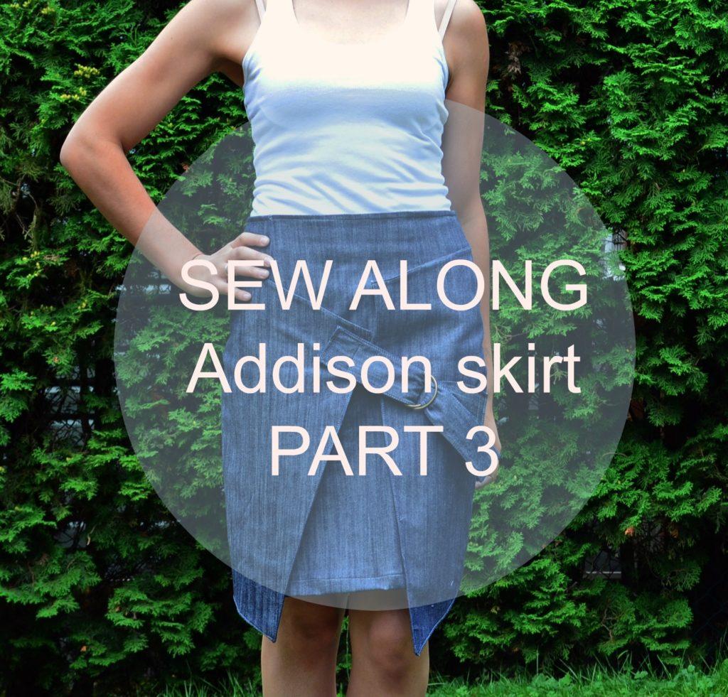SEW ALONG: Addison Skirt- Part 3