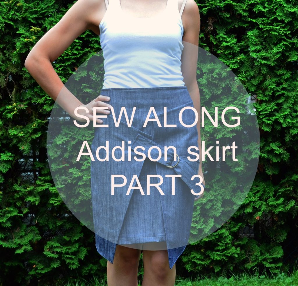 SEW ALONG: Addison Skirt- Part 3